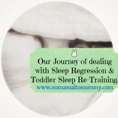 sleep regression, toddler, development, bloggers, parenting, sleep re-training, mum blog